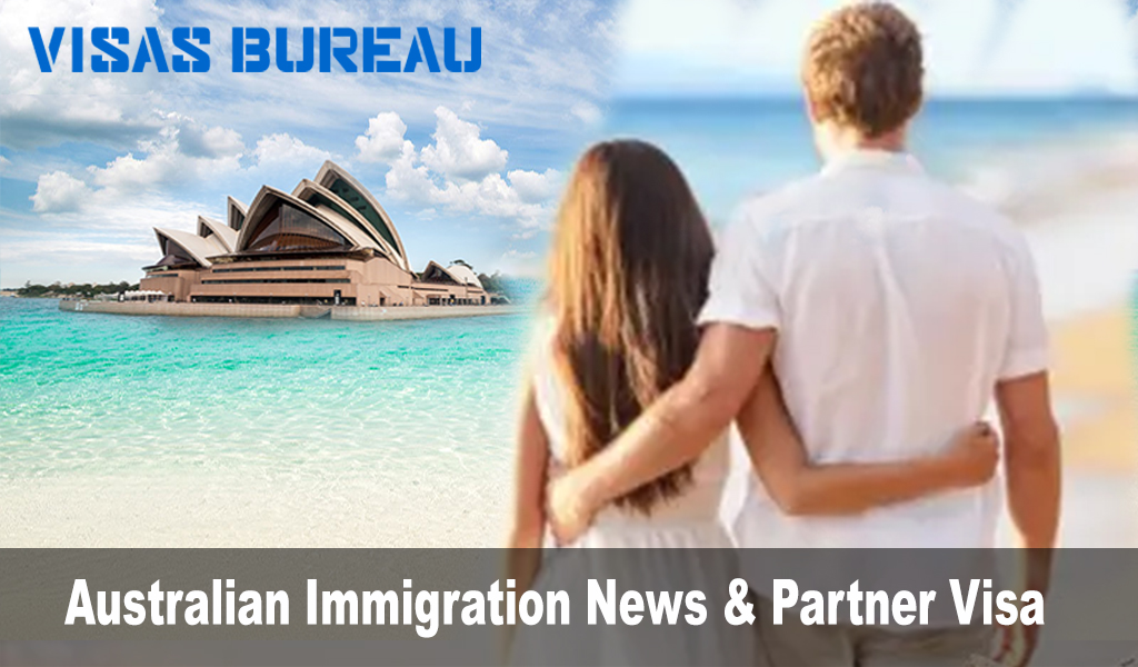 Australian Immigration News & Partner Visa