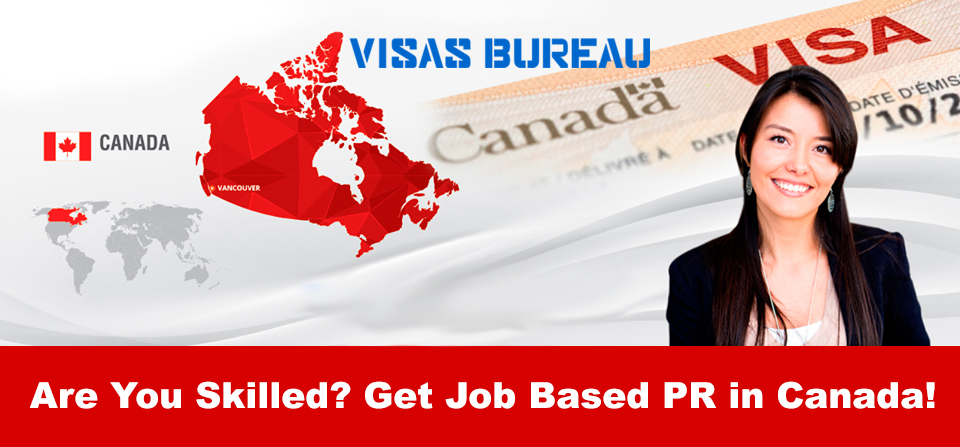 are you skilled get job based pr in canada top immigration and visa consultancy services in. Black Bedroom Furniture Sets. Home Design Ideas